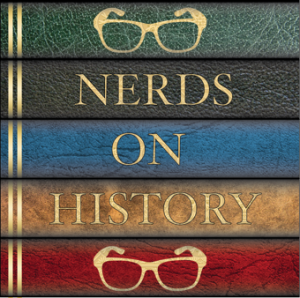 Nerds on History Podcast