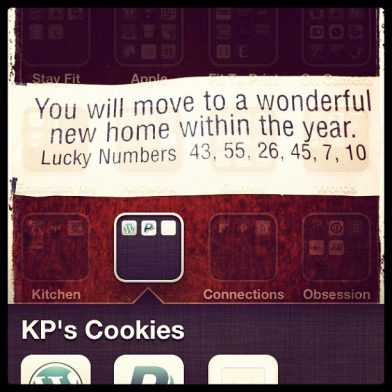 "Fortune Cookie ""You will move to a wonderful new home within the year."""