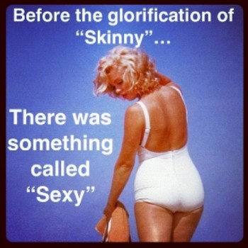 before the glorification of skinny there was something called sexy Marilyn Monroe