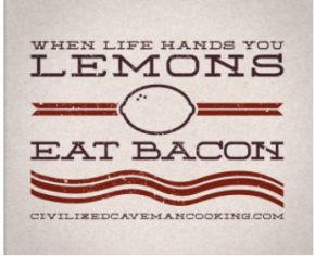 when-life-hands-you-lemons-eat-bacon