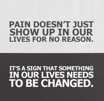 pain is a sign that something needs to be changed