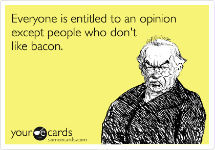 bacon opinion someecard