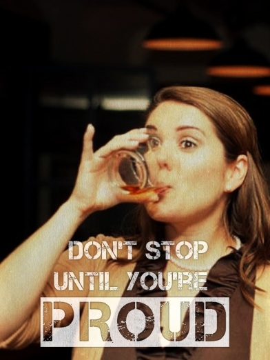don't-stop-until-you're-proud-drunkspiration