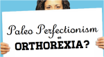 paleo-perfectionism-orthorexia